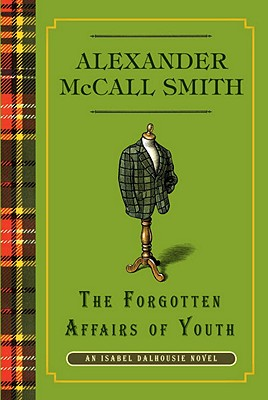 The Forgotten Affairs of Youth: An Isabel Dalhousie Novel (8), McCall Smith, Alexander