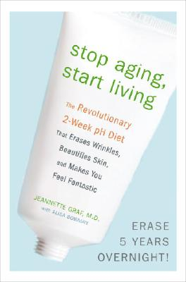 Image for STOP AGING, START LIVING THE REVOLUTIONARY 2-WEEK PH DIET