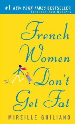 Image for French Women Don't Get Fat: The Secret of Eating for Pleasure (Vintage)