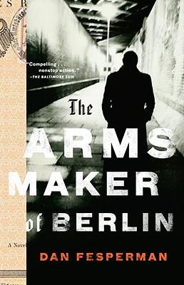 The Arms Maker of Berlin, Fesperman, Dan