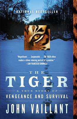 The Tiger: A True Story of Vengeance and Survival (Vintage Departures), Vaillant, John