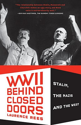 Image for World War II Behind Closed Doors: Stalin, The Nazis and the West