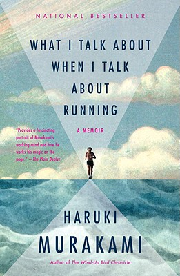 Image for What I Talk About When I Talk About Running: A Memoir (Vintage International)