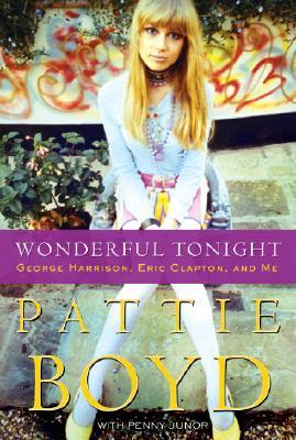 Wonderful Tonight; George Harrison, Eric Clapton, and Me, Boyd, Pattie & Junor, Penny