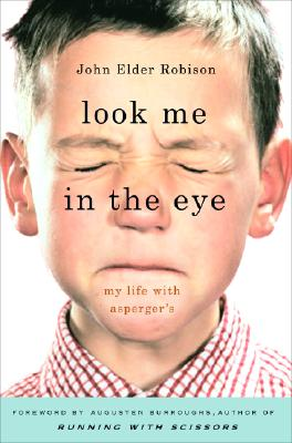 Image for LOOK ME IN THE EYE : MY LIFE WITH ASPERG