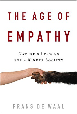 The Age of Empathy: Nature's Lessons for a Kinder Society, de Waal, Frans