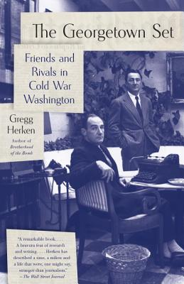 Image for Georgetown Set, The: Friends and Rivals in Cold War Washington