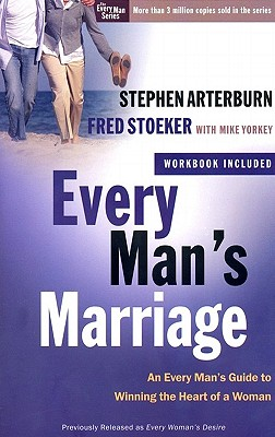 Image for Every Man's Marriage: An Every Man's Guide to Winning the Heart of a Woman (The Every Man Series)
