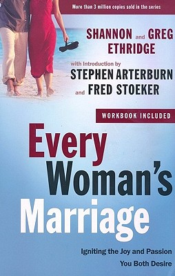 Image for Every Woman's Marriage: Igniting the Joy and Passion You Both Desire (The Every Man Series)