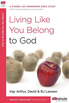 Image for Living Like You Belong to God (40-Minute Bible Studies)