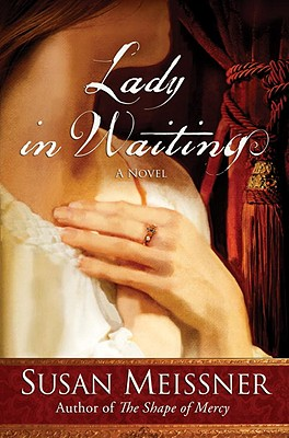 Lady in Waiting: A Novel, Meissner, Susan