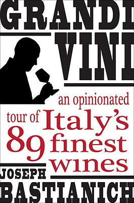 Image for GRANDI VINI AN OPINIONATED TOUR OF ITALY'S 89 FINEST WINES