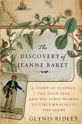 Image for The Discovery of Jeanne Baret: A Story of Science, the High Seas, and the First Woman to Circumnavigate the Globe