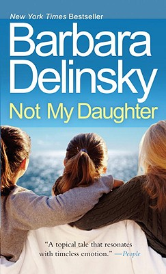Not My Daughter, Barbara Delinsky