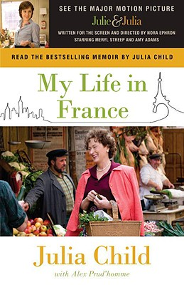 My Life in France, Child, Julia; Prud'Homme, Alex