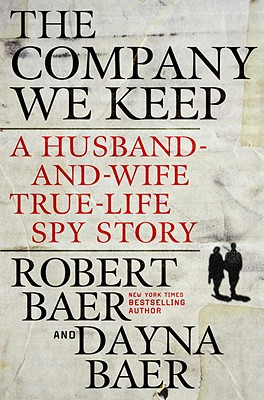 Image for COMPANY WE KEEP, THE A HUSBAND-AND-WIFE TRUE-LIFE SPY STORY