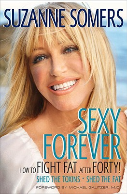 Sexy Forever, How to Fight Fat After Forty, Somers, Suzanne
