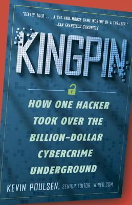 Image for Kingpin: How One Hacker Took Over the Billion-Dollar Cybercrime Underground