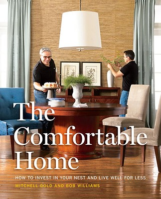 Image for COMFORTABLE HOME, THE : HOW TO INVEST IN YOUR NEST AND LIVE WELL FOR LESS