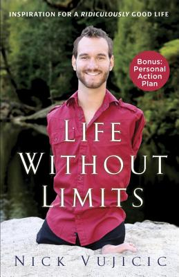 Image for Life Without Limits: Inspiration for a Ridiculously Good Life
