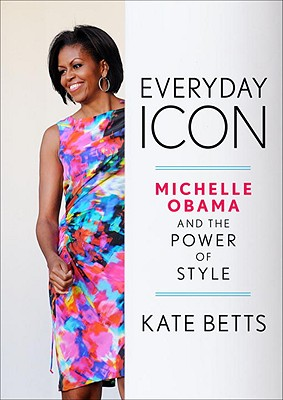 Image for Everyday Icon: Michelle Obama and the Power of Style