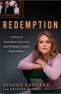 Redemption : A Story of Sisterhood, Survival, and Finding Freedom Behind Bars, Lannert, Stacey