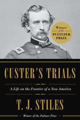 Image for Custer's Trials: A Life on the Frontier of a New America **SIGNED & DATED, 1st Edition /1st Printing + Photo**