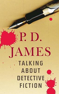 Talking About Detective Fiction, JAMES, P.D.