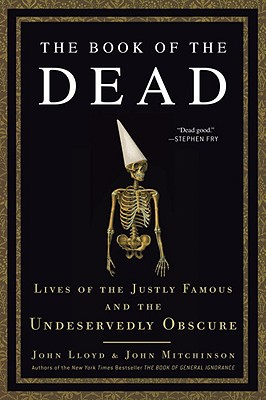Image for The Book of the Dead: Lives of the Justly Famous and the Undeservedly Obscure