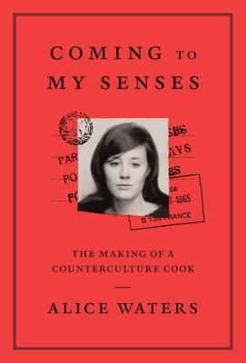 Image for Coming to My Senses: The Making of a Counterculture Cook