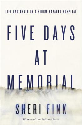 Image for Five Days At Memorial  (Pulitzer Prize)