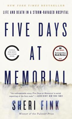 Image for Five Days at Memorial: Life and Death in a Storm-Ravaged Hospital