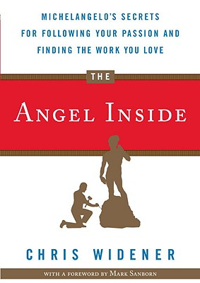 Image for The Angel Inside: Michelangelo's Secrets for Following Your Passion and Finding the Work You Love