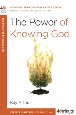 Image for The Power of Knowing God: A 6-Week, No-Homework Bible Study (40-Minute Bible Studies)