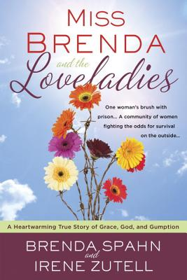 "Image for ""Miss Brenda and the Loveladies: A Heartwarming True Story of Grace, God, and Gumption"""