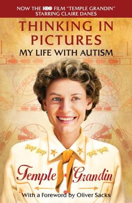 Thinking in Pictures, Expanded Edition: My Life with Autism (Vintage), Temple Grandin