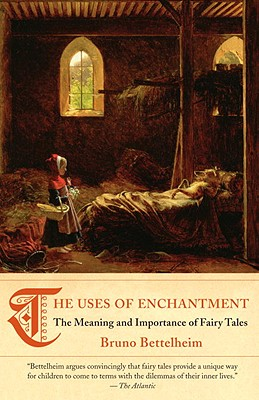 The Uses of Enchantment: The Meaning and Importance of Fairy Tales, Bruno Bettelheim