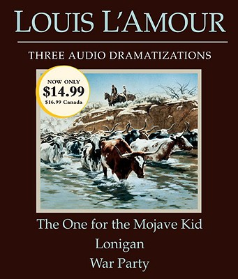The One for the Mojave Kid/Lonigan/War Party, Louis L'Amour