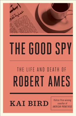 Image for The Good Spy: The Life and Death of Robert Ames  **SIGNED 1st Edition /1st Printing**