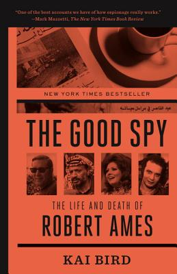 Image for Good Spy: The Life and Death of Robert Ames
