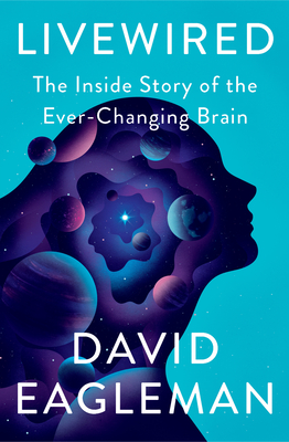 Image for Livewired: The Inside Story of the Ever-Changing Brain