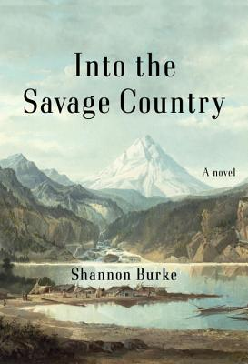 Image for Into the Savage Country: A Novel