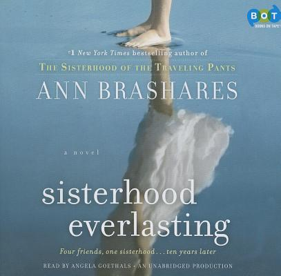 Image for Sisterhood Everlasting Four Friends, One Sisterhood... Ten Years Later Audiobook Audio CD