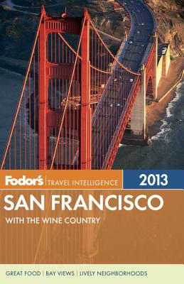 Fodor's San Francisco 2013: with the Wine Country (Full-color Travel Guide) Fodor's