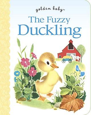 The Fuzzy Duckling (Golden Baby), Jane Werner Watson (Author), Alice Provensen (Illustrator), Martin Provensen (Illustrator)