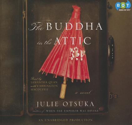 The Buddha in the Attic [Audio CD], Samantha Quan and Carrington Macduffie (Narrator) Julie Otsuka (Author) (Author)