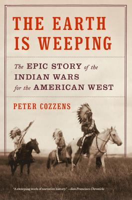 Image for The Earth Is Weeping: The Epic Story of the Indian Wars for the American West