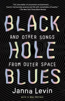 Black Hole Blues (and Other Songs from Outer Space), Janna Levin