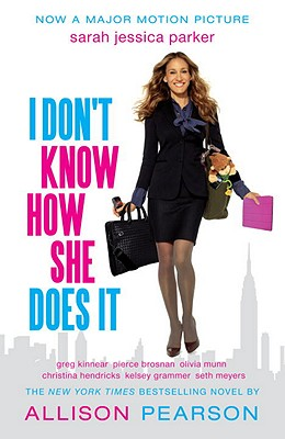 I Don't Know How She Does it (Movie Tie-in Edition) (Vintage Contemporaries), Allison Pearson