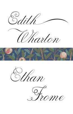 ETHAN FROME, WHARTON, EDITH